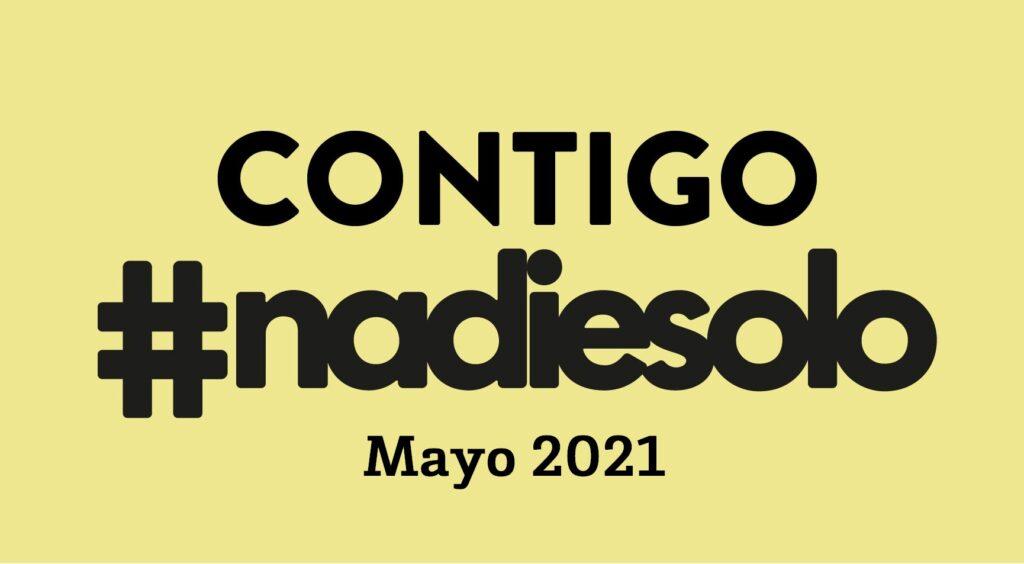 #ContigoNadiesolo 052021